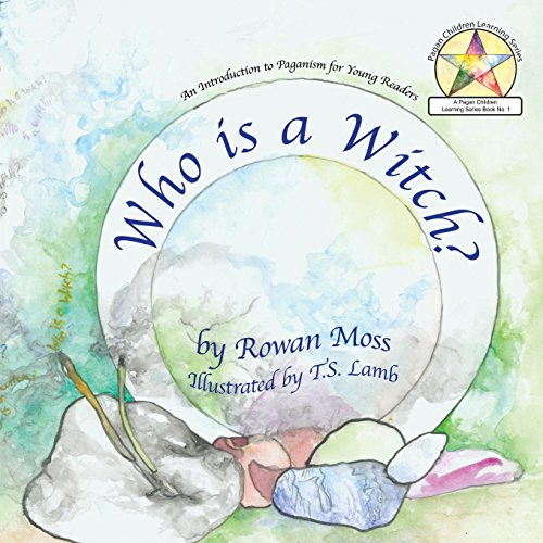 Who is a Witch?: Pagan Children Learning Series: Book 1
