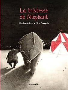 vignette de 'La Tristesse de l'éléphant (Nicolas Antona)'