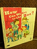 img - for How Can We Get to the Zoo? (tell-A-tale #2660) book / textbook / text book