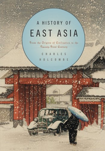 A History of East Asia: From the Origins of Civilization to the Twenty-First Century by Charles Holcombe (2010-11-08)