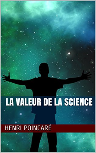 La Valeur de la Science (French Edition)