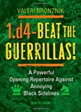 1.d4 - Beat the Guerrillas, Valeri Bronznik, 9056913735