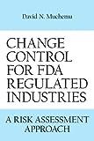 Change control for fda regulated Industries, David N. Muchemu, 1434314677