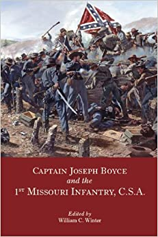 =ONLINE= Captain Joseph Boyce And The 1st Missouri Infantry, CSA. signo Beyond which Medicina Tweets Canarias triple