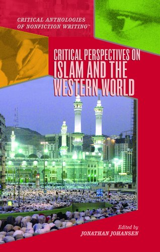 Critical Perspectives on Islam And the Western World (Critical Anthologies of Nonfiction Writing)