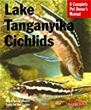 Lake Tanganyika Cichlids (Complete Pet Owner's Manual)