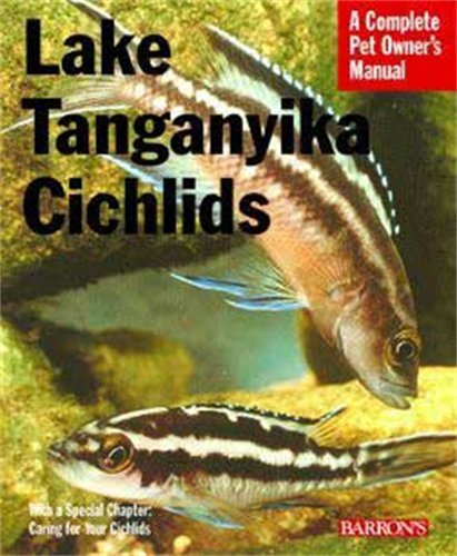 Lake Tanganyika Cichlids (Complete Pet Owner's Manual) by Barron's Educational Series