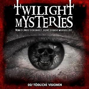 Tödliche Visionen (Twilight Mysteries 2) Hörspiel