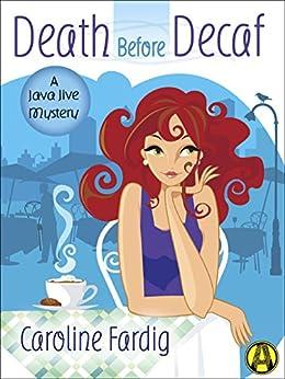 Death Before Decaf: A Java Jive Mystery by [Fardig, Caroline]