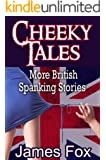Cheeky Tales: More British Spanking Stories (English Edition)