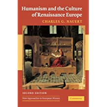 Humanism and the Culture of Renaissance Europe (New Approaches to European History)