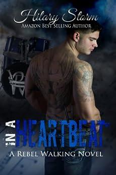 In A Heartbeat (Rebel Walking #1) (Rebel Walking Series) by [Storm, Hilary]