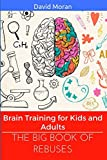 img - for The Big Book of Rebuses: Brain Training For Kids And Adults (Logic Puzzles, Rebus Puzzles, Brain Teasers and Games for Adults and Kids) book / textbook / text book