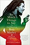 Download So Much Things to Say: The Oral History of Bob Marley in PDF ePUB Free Online
