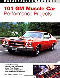 101 GM Muscle Car Performance Projects (Motorbooks Workshop)