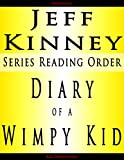 JEFF KINNEY SERIES READING ORDER: SERIES LIST - IN ORDER: DIARY OF A WIMPY KID, RODRICK RULES, THE LAST STRAW, DOG DAYS, THE UGLY TRUTH, CABIN FEVER, THE THIRD WHEEL & MANY MORE!