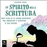 Lo spirito della scrittura: Breve guida di un libraio indipendente per individuare e sviluppare il tuo talento | Francesco Serino