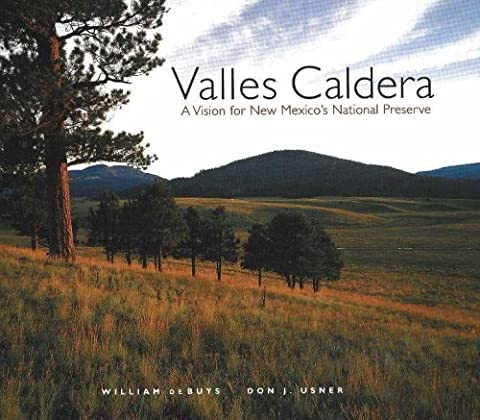 Valles Caldera: A Vision for New Mexico's National Preserve (Del Valle)