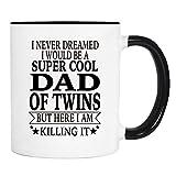 I Never Dreamed I Would Be A Super Cool Dad Of Twins. - Mug - Dad Gift - Dad Of Twins Mug