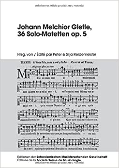 Book Johann Melchior Gletle, 36 Solo-Motetten Op. 5 (Editionen Der Schweizerischen Musikforschenden Gesellschaft)