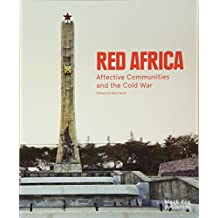 Red Africa: Affective Communities and the Cold War