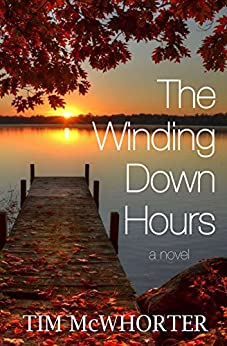 The Winding Down Hours by [McWhorter, Tim]