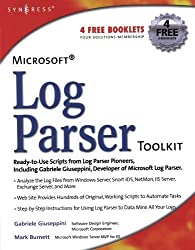 Microsoft Log Parser Toolkit: A complete toolkit for Microsoft's undocumented log analysis tool by Gabriele Giuseppini (2005-02-24)