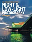 Digital Night and Low-Light Photography, Tony Worobiec, 0715338552