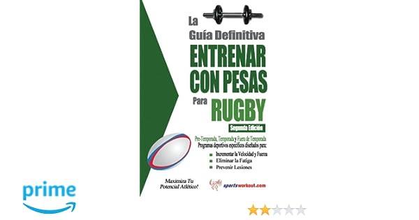 La guía definitiva - Entrenar con pesas para rugby (Spanish Edition): Rob Price: 9781619842533: Amazon.com: Books