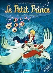 Le Petit Prince - Tome 6 - La planète des Globus