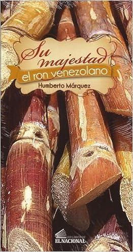 Su Majestad El Ron Venezolano: Amazon.es: Libros