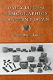 img - for Daily Life and Demographics in Ancient Japan (Michigan Monograph Series in Japanese Studies) book / textbook / text book