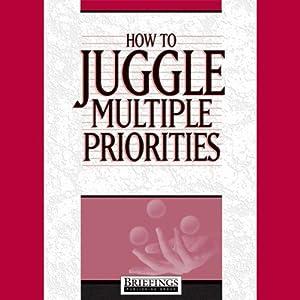 How to Juggle Multiple Priorities Audiobook