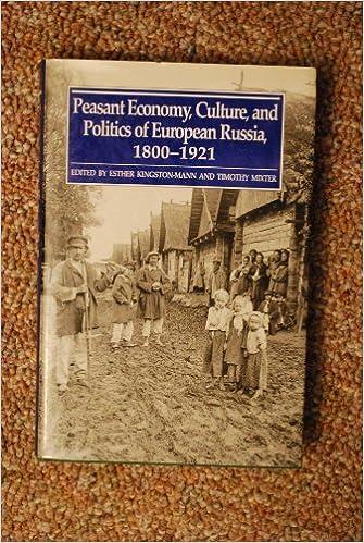 Peasant Economy, Culture, and Politics of European Russia,