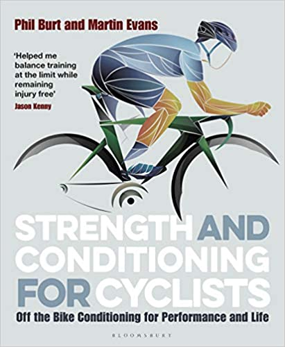 Strength and Conditioning for Cyclists Off the Bike Conditioning for Performance and Life
