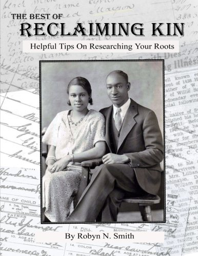 Search : The Best of Reclaiming Kin: Helpful Tips On Researching Your Roots