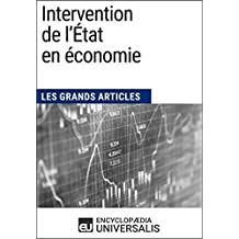 Intervention de l'État en économie: Les Grands Articles d'Universalis (French Edition)