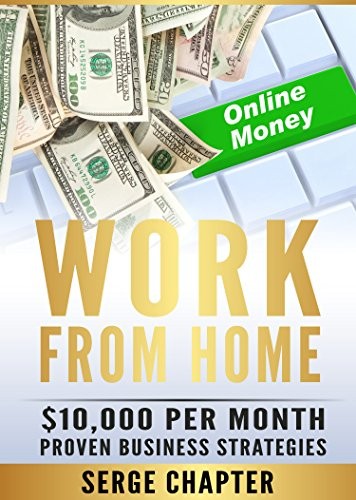 Work from Home: $10,000 per Month. Proven Case Studies (work from home amazon, work from home jobs online, work from home part time job, best work from home jobs, work from home legit jobs) (Best Legit Work From Home Jobs)