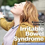 Irritable Bowel Syndrome: The Essential Guide