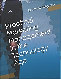 Practical Marketing Management in the Technology Age