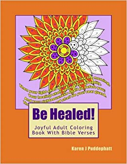 Amazon com: Be Healed! Joyful Adult Coloring Book With Bible