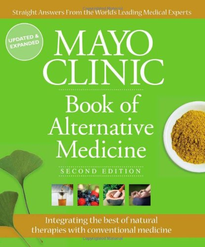 mayo-clinic-book-of-alternative-medicine-2nd-edition-updated-and-expanded-integrating-the-best-of-na