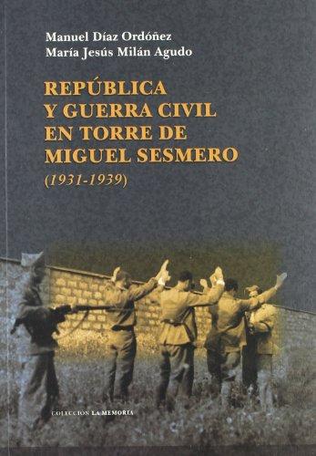 República y Guerra Civil en Torre de Miguel Sesmero (1931-1939)