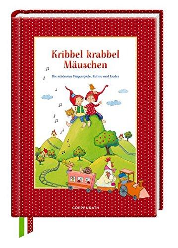 Kribbel krabbel Mäuschen: Die schönsten Fingerspiele, Reime und Lieder (Geschenkbücher für Erwachsene)