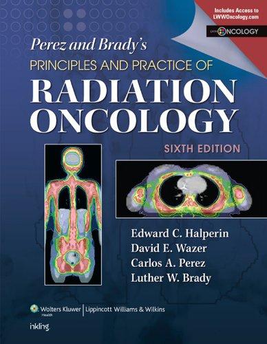 Perez & Brady's Principles and Practice of Radiation Oncology (Perez and Bradys Principles and Practice of Radiation Oncology) Pdf