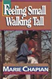 Feeling Small . . . Walking Tall, Marie Chapian, 1556610297