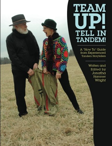 Book cover from Team Up!  Tell In Tandem!: A How To Guide from Experienced Tandem Storytellers by Jonatha Hammer Wright