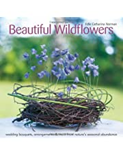 Beautiful Wildflowers: Wedding Bouquets, Arrangements, Table Decor & More from Nature's Seasonal Abundance