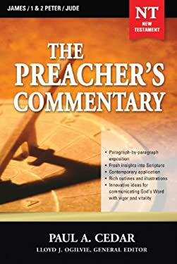 The Preacher's Commentary - Vol. 34: James / 1 and   2 Peter / Jude