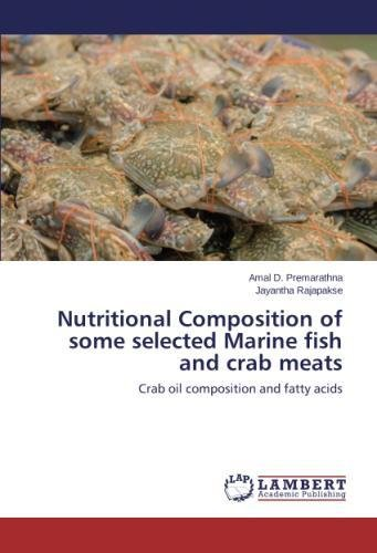 Download Nutritional Composition of some selected Marine fish and crab meats: Crab oil composition and fatty acids pdf